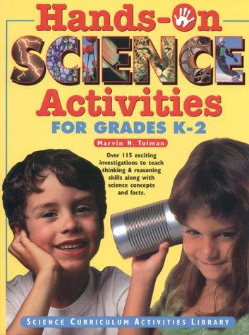 Hands-on science activities for grades K-2 by Marvin N. Tolman