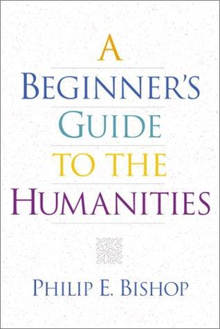 Download A Beginner's Guide to the Humanities