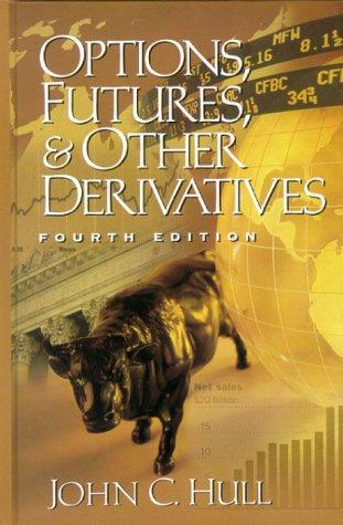 Options, Futures, and Other Derivatives (4th Edition)