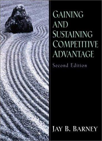 Gaining and Sustaining Competitive Advantage (2nd Edition)