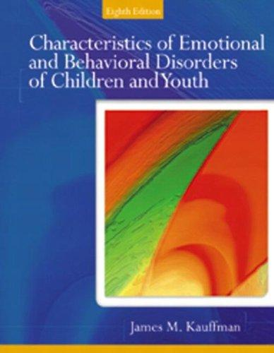 Characteristics of Emotional and Behavioral Disorders of Children and Youth (8th Edition)
