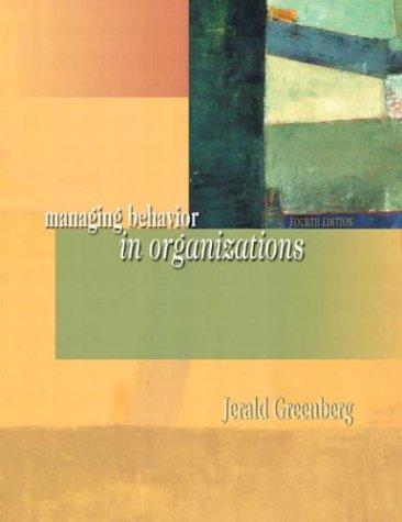 Managing Behavior in Organizations (4th Edition)