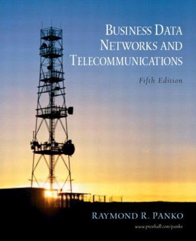 Business Data Networks and Telecommunications (5th Edition)