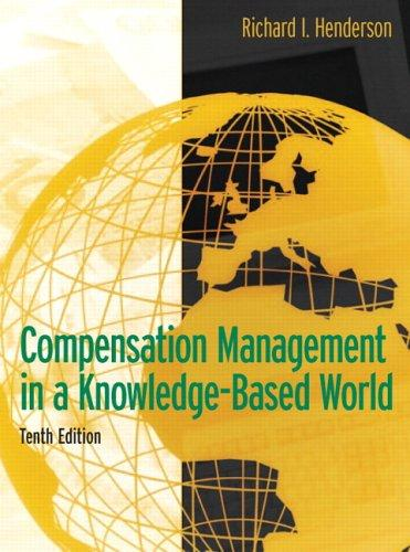 Compensation Management in a Knowledge-Based World (10th Edition)
