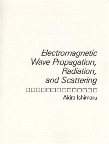 Download Electromagnetic wave propagation, radiation, and scattering