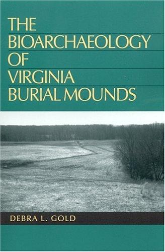 Download The Bioarchaeology of Virginia Burial Mounds