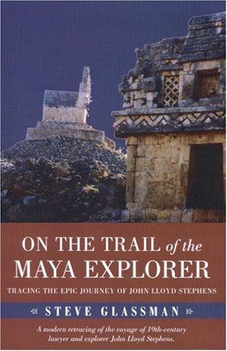Download On the Trail of the Maya Explorer