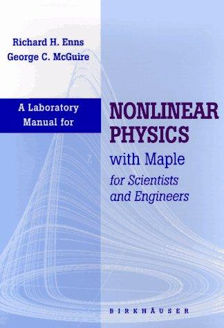 Download Nonlinear physics with Maple for scientists and engineers