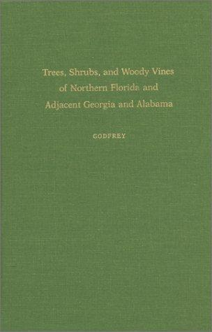 Image for Trees, Shrubs, and Woody Vines of Northern Florida and Adjacent Georgia and Alabama