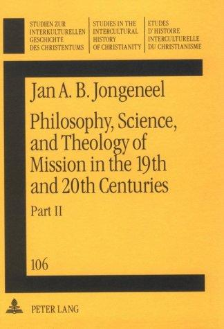 Philosophy, Science, and Theology of Mission in the 19th and 20th Centuries: A Missiological Encyclopedia