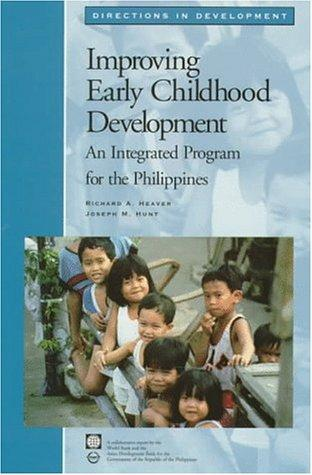 Improving Early Childhood Development: An Integrated Program for the Philippines (Directions in Development (World Bank)), Heaver, Richard A.; Hunt, Joseph M.