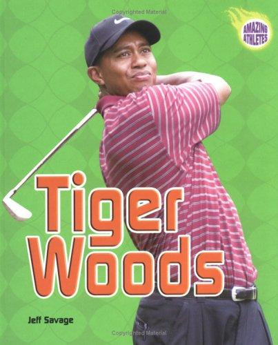 Tiger Woods (Amazing Athletes)