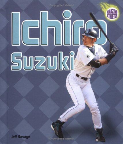 Ichiro Suzuki (Amazing Athletes)