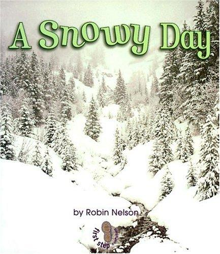 A Snowy Day (First Step Nonfiction)