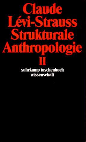 Strukturale Anthropologie II.