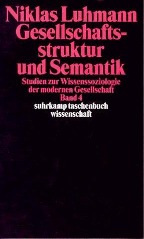 Gesellschaftsstruktur und Semantik.