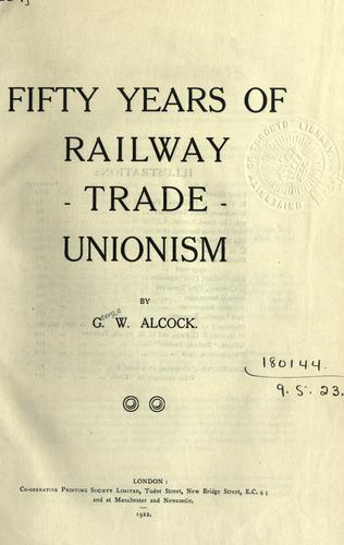 Download Fifty years of railway trade unionism.