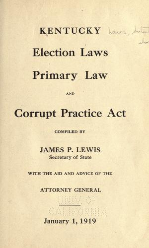 Download Kentucky election laws, primary law and Corrupt Practice Act