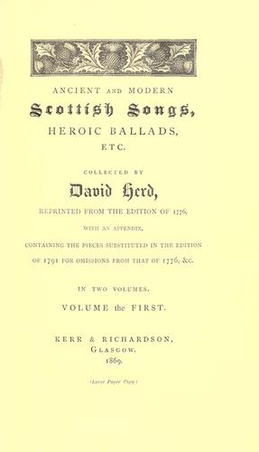 Ancient and modern Scottish songs, heroic ballads, etc.