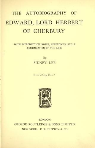 The autobiography of Edward, Lord Herbert of Cherbury