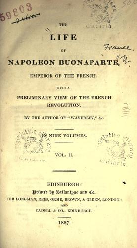 The life of Napoleon Buonaparte, Emperor of the French