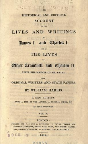 Download An historical and critical account of the lives and writings of James I. and Charles I. and of the lives of Oliver Cromwell and Charles II…