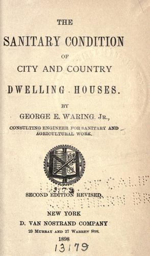 Download The sanitary condition of city and country dwelling houses.