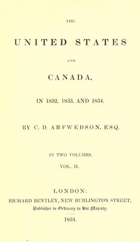 The United States and Canada, in 1832, 1833, and 1834.