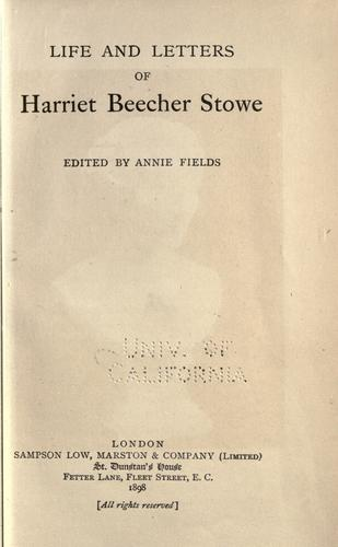 Life and letters of Harriet Beecher Stowe