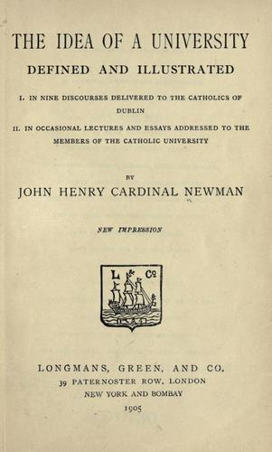 Download The idea of a university defined and illustrated: I. In nine discourses delivered to the Catholics of Dublin