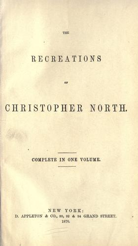 The recreations of Christopher North.