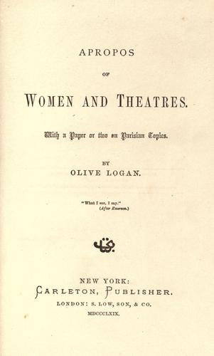 Download Apropos of women and theatres with a paper or two on Parisian topics.