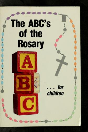 The ABC's of the rosary by Francine M. O'Connor