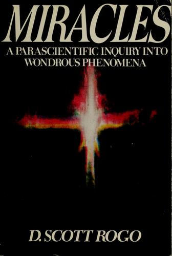 Download Miracles, a parascientific inquiry into wondrous phenomena
