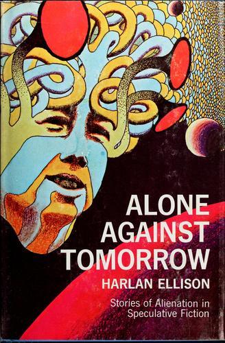 Alone against tomorrow