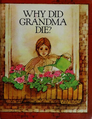 Why did grandma die?