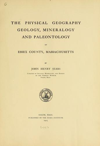 Download The physical geography, geology, mineralogy and paleontology of Essex County, Massachusetts