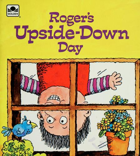 ROGER'S UPSIDE-DOWN DAY