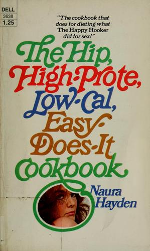 Download The hip, high-prote, low-cal, easy-does-it cookbook.