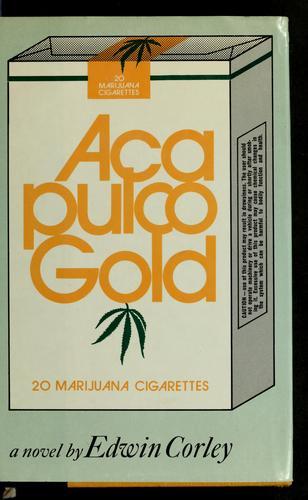 Acapulco gold.