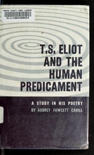 T. S. Eliot and the human predicament