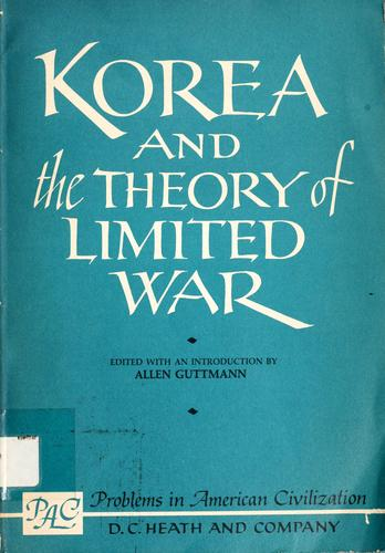 Korea and the theory of limited war.