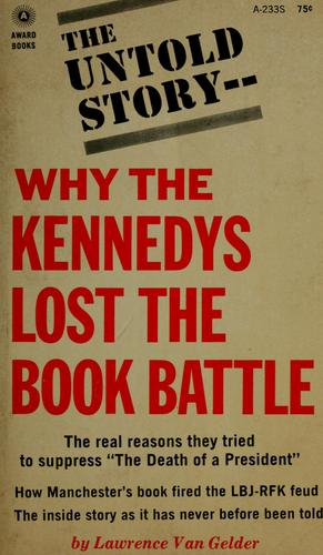 The untold story: why the Kennedys lost the book battle by Lawrence Van Gelder