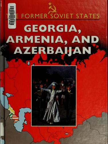 Georgia, Armenia, and Azerbaijan by Roberts, Elizabeth