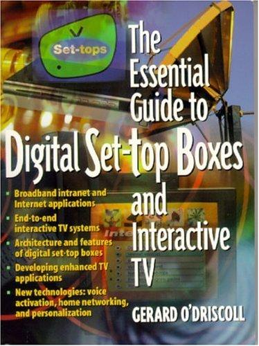 The essential guide to digital set-top boxes and interactive TV by Gerard O'Driscoll