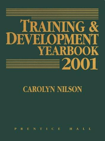 Training and Development Yearbook 2001 (Training and Development Yearbook) by Carolyn Nilson
