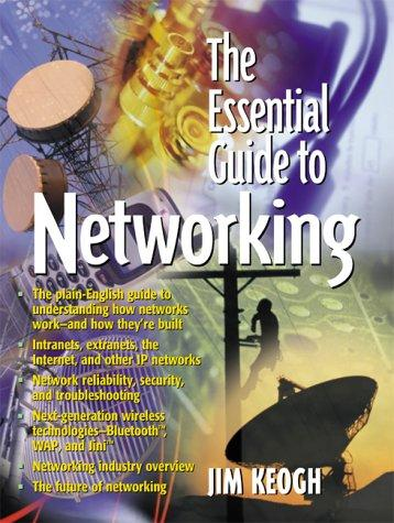 Essential Guide to Networking, The by Jim Keogh