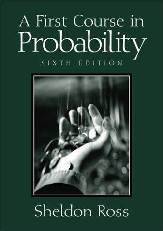 A first course in probability by Sheldon M. Ross