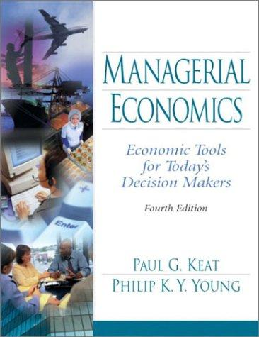 Managerial Economics by Paul G. Keat, Philip K.Y. Young