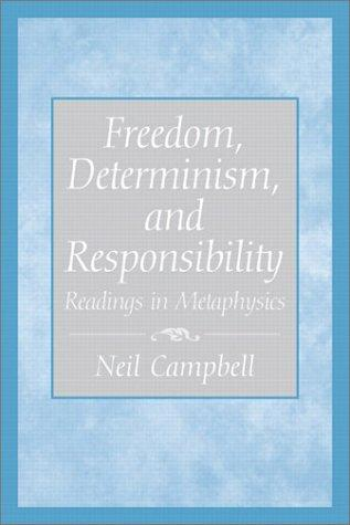 Freedom, Determinism, and Responsibility by Neil Campbell